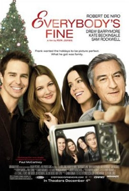 Everybody's Fine, with Robert DeNiro, Drew Barrymore, Kate Beckinsale, & Sam Rockwell