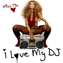 Miss Tila's I Love My DJ