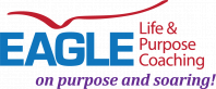Eagle Life and Purpose Coaching Overview