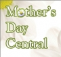 Mother's Day Central