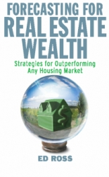 'forecasting for Real Estate Wealth': Economic Trending Expert Writes Book About U.S. Real Estate Cycle and How to Triumph During Cyclical Challenges