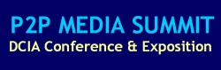 First-Ever P2P MEDIA SUMMIT Silicon Valley --  Technological Innovations & New Business Models
