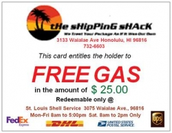 The Shipping Shack, Inc. Announces Free Gas for It's Customers; the Shipping Shack, Inc. @ 3133 Waialae Ave., Hi 96816 Announces it Will Give Away Gas Voucher