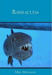 Attacks on Bathers on the Rise. Mikemonahanbooks.com Just Released Barracuda, the Novel. This Frightening Book of Fiction is Scaring Swimmers Around the Globe.