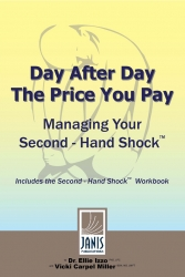 Janis Publications Publishes Day After Day the Price You Pay: Managing Your Second-Hand Shock™ by Authors Dr. Ellie Izzo and Vicki Carpel Miller