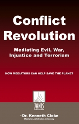 Janis Publications is Giving 1,000 of Its New Book Conflict Revolution: Mediating Evil, War, Injustice and Terrorism, by Dr. Kenneth Cloke, to 'Thought Leaders' Globally