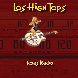 Texas Radio CD Released by Los High Tops, Acclaimed Surfabilly Band