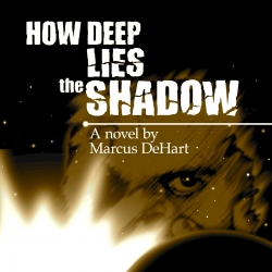 How Deep Lies the Shadow Released as Free Audiobook Podcast