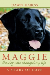 Animal Shelters and Rescue Groups Can Benefit from Portions of Author Royalties from Sale of Book, Maggie: The Dog Who Changed My Life