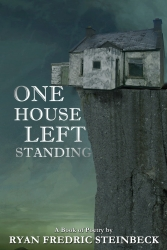 One House Left Standing: a Book of Poetry