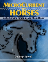 New Book: MicroCurrent for Horses (and Other Vital Therapies You Should Know) by Deborah Powell