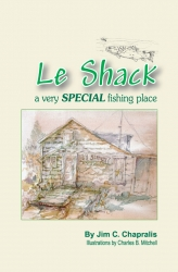 Get Ready for a New Season: Le Shack – a Very Special Fishing Place