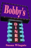 """Award-Winning, Bestselling Novelist, Susan Wingate, Sets-Off to Changing Hands Bookstore (Tempe, AZ) on Her """"Bobby's Diner"""" Book Tour"""