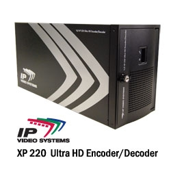 IP Video Systems' Latest XP 220 Ultra HD Encoder/Decoder Enables Remote Collaboration and Facilitates Ultra HD Conferencing