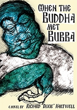 When the Buddha Met Bubba Released Today