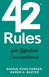 42 Ways to Make Networking Easier:  America's Connection Diva, Bonnie Ross-Parker, reveals all in her new book '42 Rules for Effective Connections'