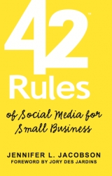 "Twitter, eBay, BlogHer & Mashable Experts Reveal Secrets of Success in New Book ""42 Rules of Social Media for Small Business"""