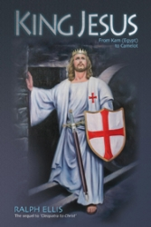 Edfu Books - Important New Title Released - King Jesus, the Warrior King - Revolutionary New Evidence by Ralph Ellis