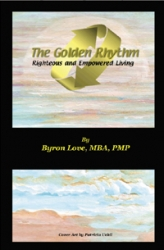 B. Anthony Love and Associates, LLC Releases Breakthrough Book - The Golden Rhythm: Righteous and Empowered Living