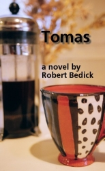 Who is Alfred Tomas? A Fresh New Novel by Robert Bedick Has Readers Asking