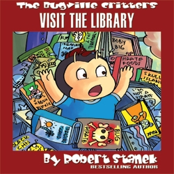 Join Author Robert Stanek as He Talks About the Inspiration Behind Visit the Library, His 18th Bugville Critters Book