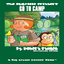 Join Author Robert Stanek and His Fifteen Year Dream of Bugville as He Takes Readers to Camp with Buster and Friends in His 20th Bugville Critters Picture Book