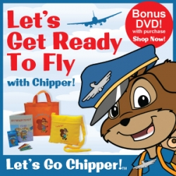 """Ambassador for Good Behavior Takes to the Skies, Let's Go Chipper!™ """"Get Ready to Fly"""" Kit Prepares Kids for Holiday Travel"""
