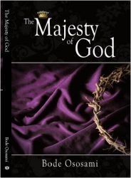 """Bode Ososami Releases New Christian Book: """"The Majesty of God"""""""