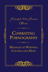 Combating Pornography: Messages of Warning, Counsel, and Hope Was Released as Part of Celestine Publishing's Principles with Promise Series