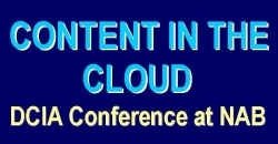 DCIA Presents CONTENT IN THE CLOUD Conference at NAB