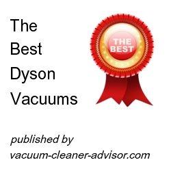 Best Dyson Vacuum List Published by Vacuum Cleaner Advisor