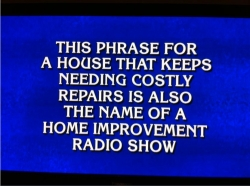 """The Money Pit is featured on the Television Game Show """"JEOPARDY"""""""