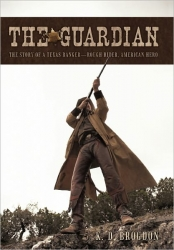 """Florida Police Sergeant Releases New Book  """"The Guardian: The Story of a Texas Ranger-Rough Rider, American Hero"""""""