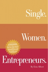 Single. Women. Entrepreneurs:  Second Digital-Only Edition with Bonus Materials Now Released