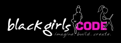 BlackGirlsCode is Dedicated to Inspiring Girls of Color to Become the Next Steve Jobs and Mark Zuckerberg