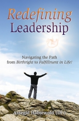 Maryland Author Releases New Book, Redefining Leadership: Navigating the Path from Birthright to Fulfillment in Life