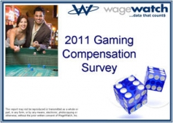 WageWatch Releases Its 2011 Compensation Report for the Gaming Industry