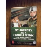 Combat Medic Writes Memoir About War, Post Traumatic Stress Disorder and What It Takes to be a Modern Day Combat Medic