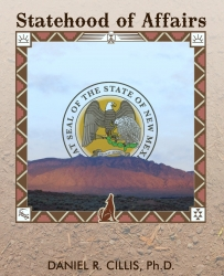 Local Author and College Professor Dr. Daniel Cillis to Appear on Good Day New Mexico, Jan. 6th to Talk About Centennial and What Might Have Been
