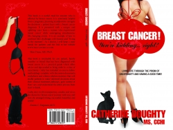 """Three Arrow Publishing Launches """"Breast Cancer! You're Kidding… Right?"""" by Catherine Doughty, MS, CCHI"""