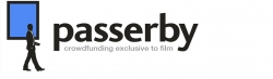 Passerby Announces Launch of Donation-Based Crowdfunding Platform Exclusive to Film