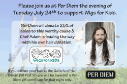 Per Diem to Donate Dinner Proceeds and Executive Chef's Hair to Wigs for Kids on July 24