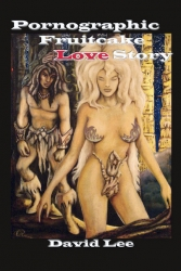 Indie Author David Lee, CA, Has Released a Bacchic Send-Up of Pornography Quite Unlike
