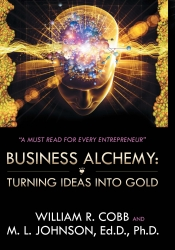 Become a Businessman with the Midas Touch- Business Alchemy: Turning Ideas Into Gold