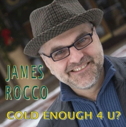 Broadway and Concert Vet & VP of Programming at The Ordway, James A. Rocco, Follows Up to His 2012, FMQB Top 40 Adult Contemporary Hit with a Holiday EP, Cold Enough 4 U?