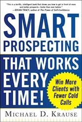 SMART Prospecting That Works Every Time - Release Date Set; Sales Professionals Win More Clients with Fewer Cold Calls