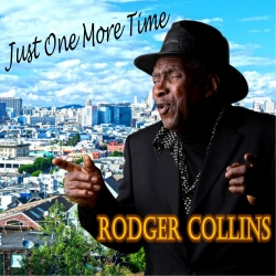 Just One More Time: Top Star Award Winner Singer-Songwriter Rodger Collins Releases CD
