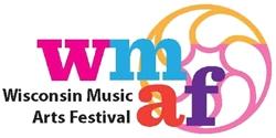 Wisconsin Music Arts Festival Debuts June 2013