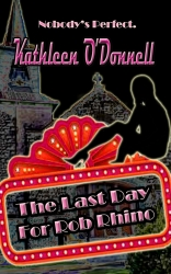 Damnation Books Released The Last Day for Rob Rhino by Kathleen O'Donnell