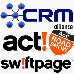 The CRM Alliance to Hold ACT! CRM and Swiftpage E-Marketing Roadshows: Local Experts Will Show Businesses How Using ACT! CRM Makes Them More Efficient and Profitable